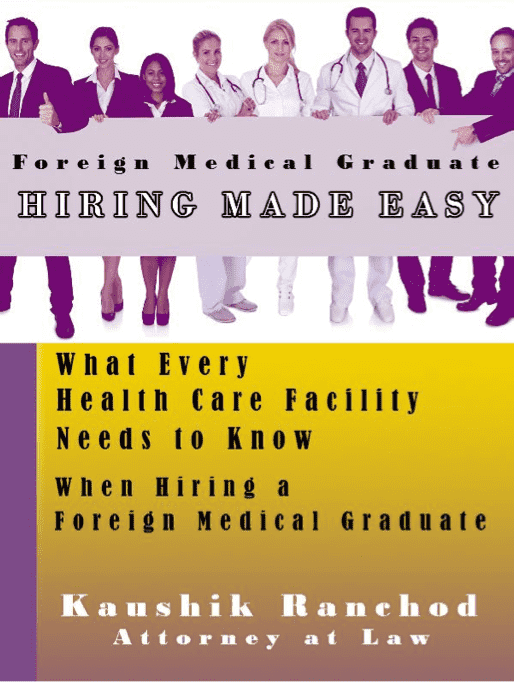Book Cover, Hiring Foreign Medical Graduates, written by Kaushik Ranchod